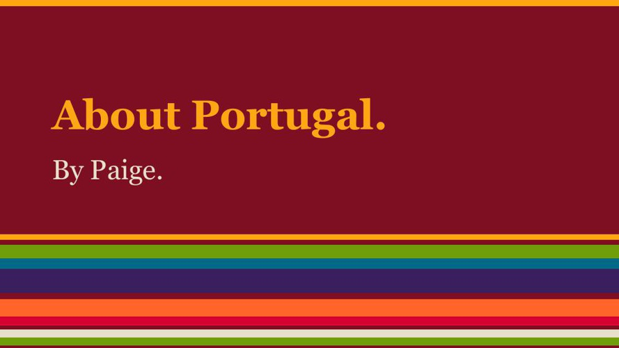 My presentation about Portugal