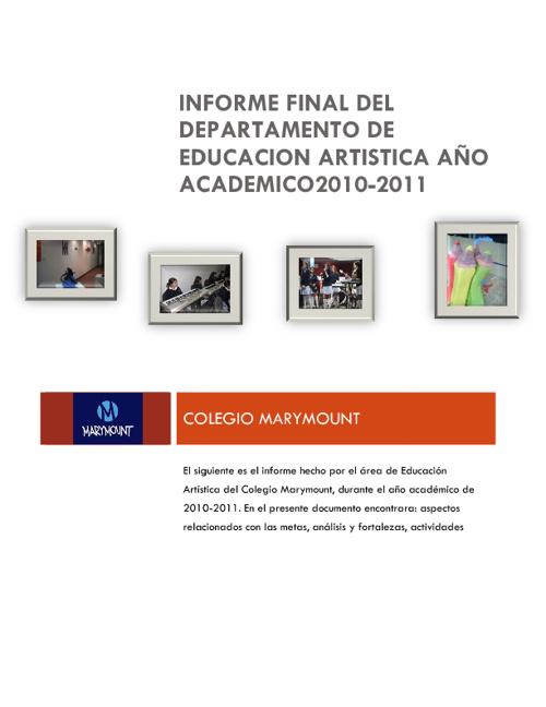 INFORME DE EDUCACION ARTISTICA - MARYMOUNT-2010-2011