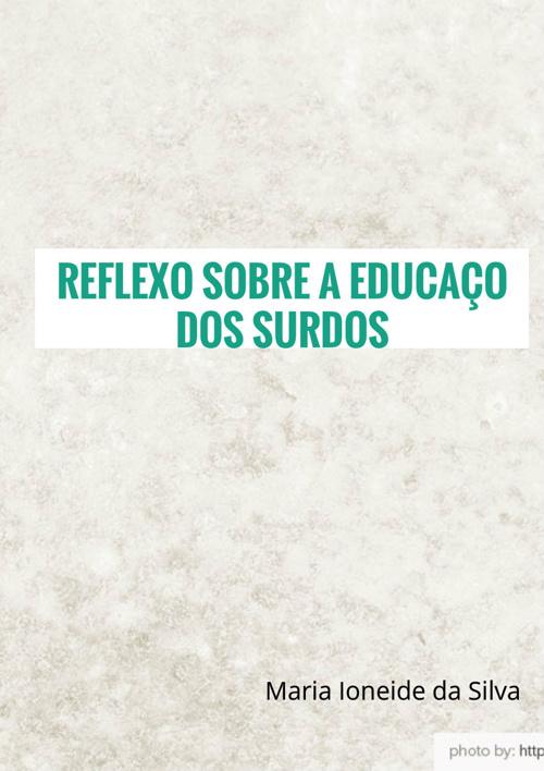 REFLEXAO SOBRE A EDUCACAO DOS SURDOS