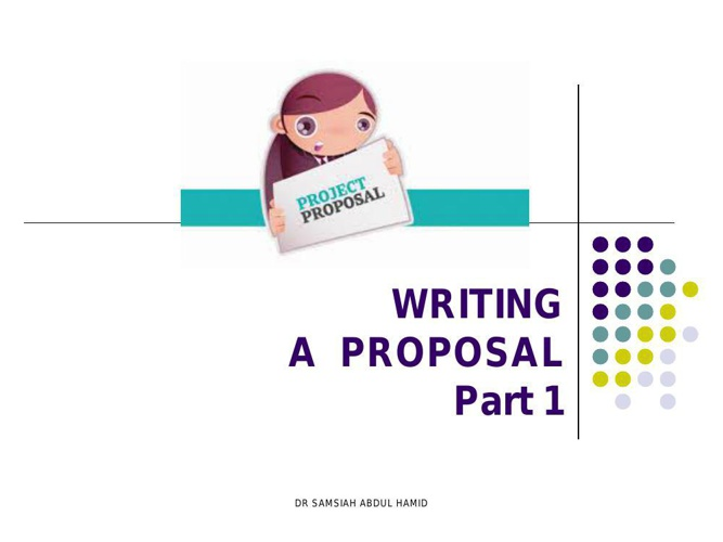 WRITING A PROPOSAL (part 1)