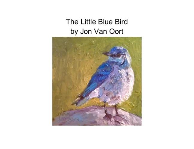 """The Little Blue Bird"" by Jon Van Oort"