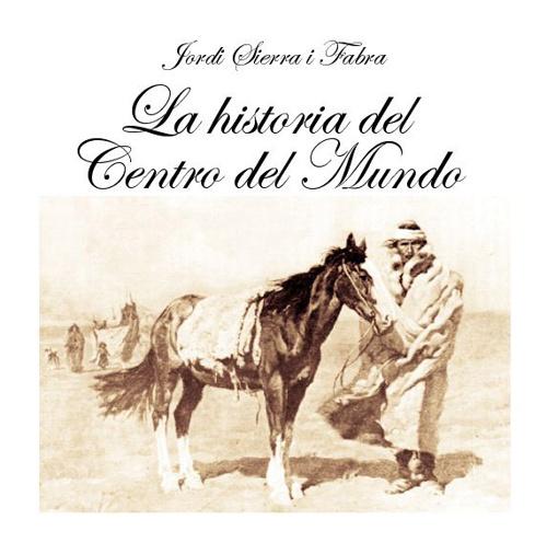 La Historia del Centro del Mundo