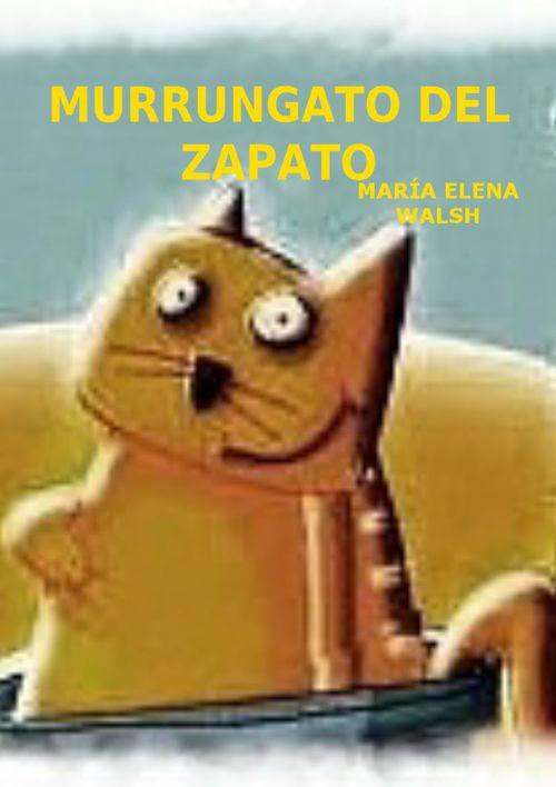 MURRUNGATO DEL ZAPATO de Maria Elena Walsh