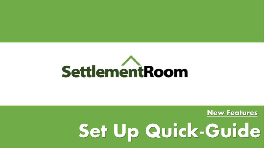 Settlement Room - New Features - Set Up Quick-Guide