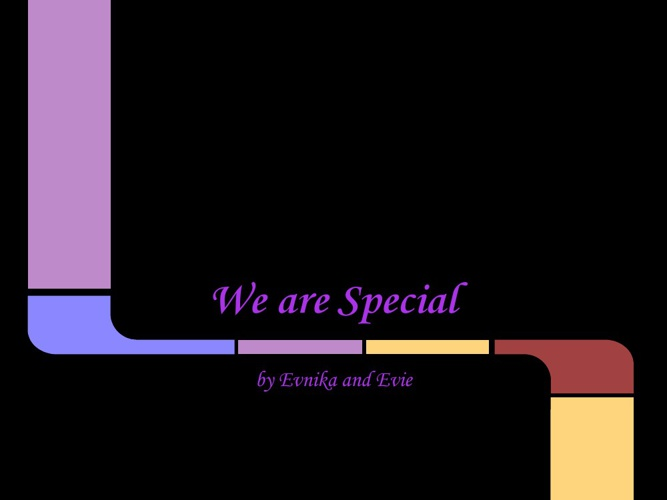 we are special