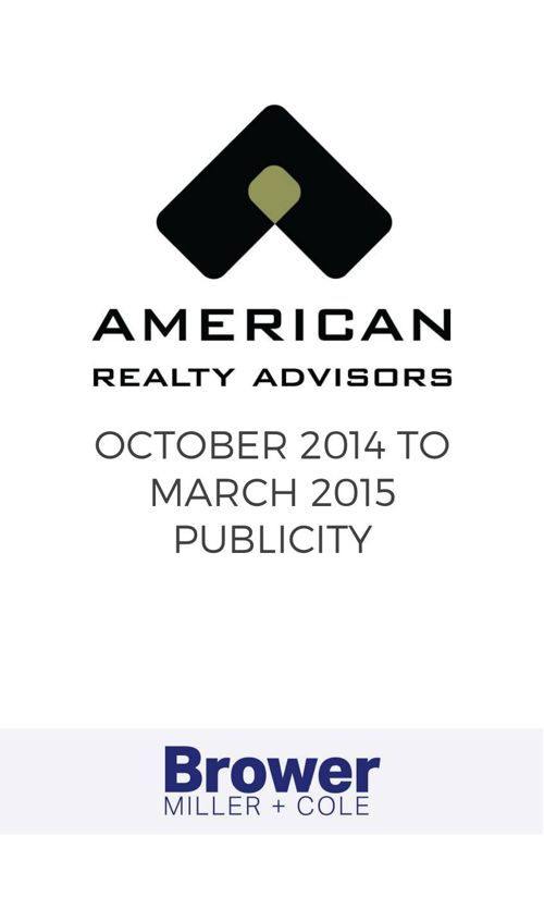 American Realty Advisors Oct 2014 - Mar 2015 Publicity