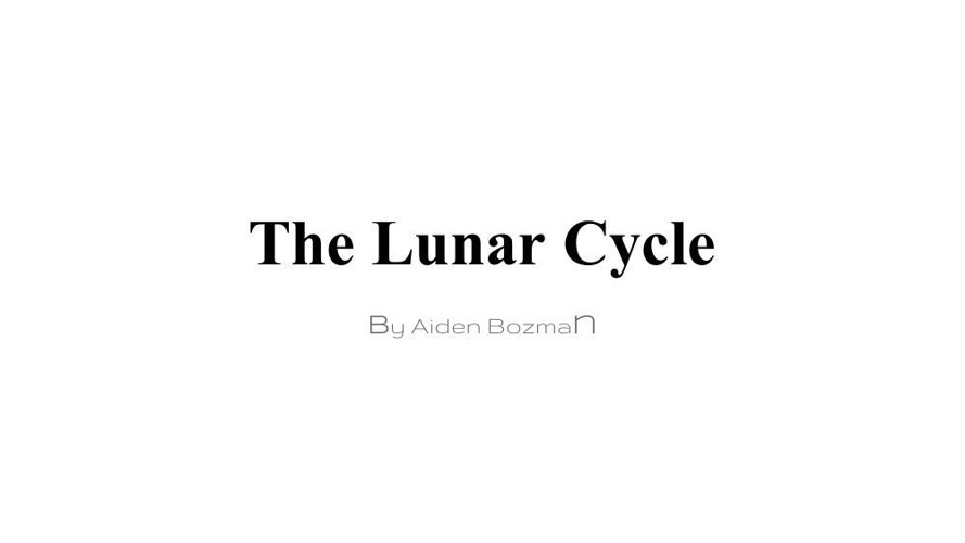 The Lunar cycle by Aiden