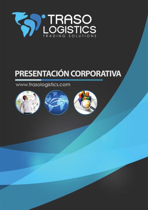 Presentación Corporativa Traso Logistics - Comercio Exterior