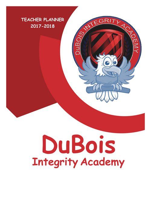 DuBois Integrity Academy Teacher Planner 2017 2018