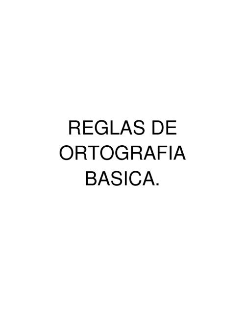 REGLAS DE ORTOGRAFIA BASICA
