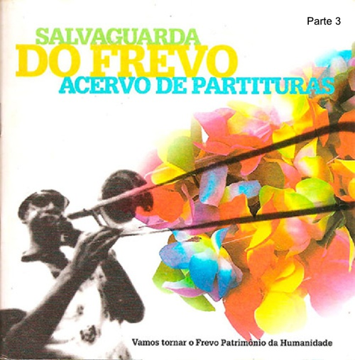 parte 3 - SALVAGUARDA  DO FREVO ACERVO DE PARTITURAS