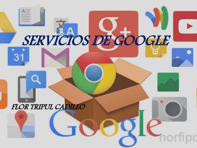 servicios de google---- flor tripul cadillo