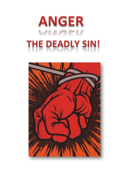 ANGER, THE DEADLY SIN.