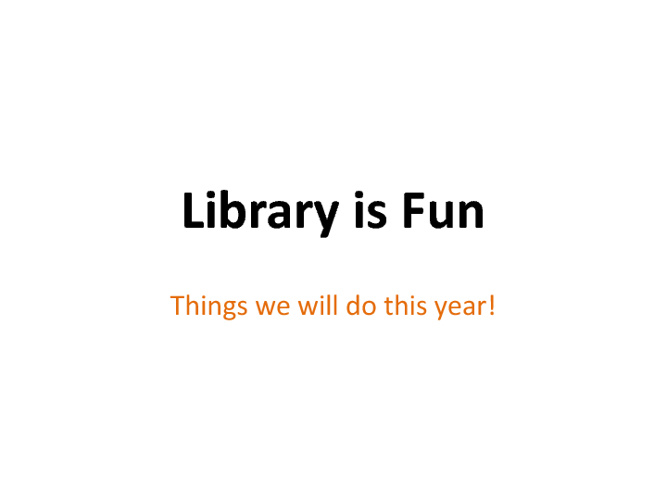 Library is fun!