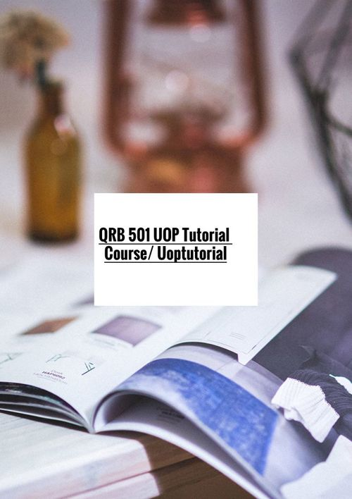 QRB 501 UOP Tutorial Course/ Uoptutorial