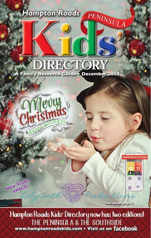 Hampton Roads Kids Directory | DECEMBER 2014 | Peninsula