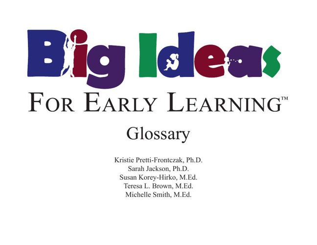Big Ideas for Early Learning Glossary