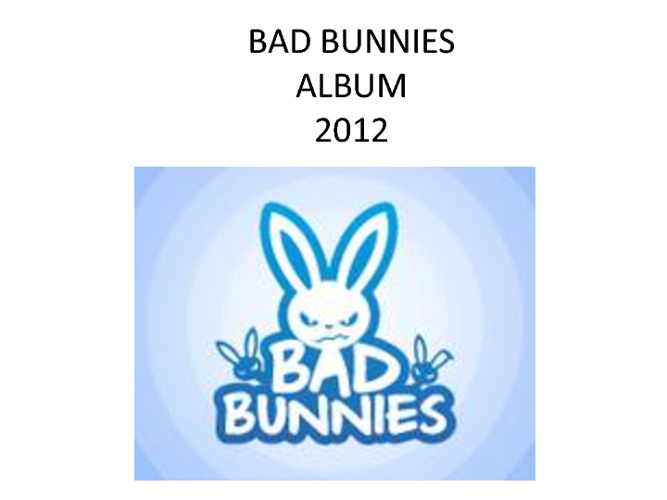 Bad Bunnies Album 2012