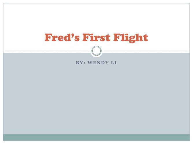 Fred's First Flight