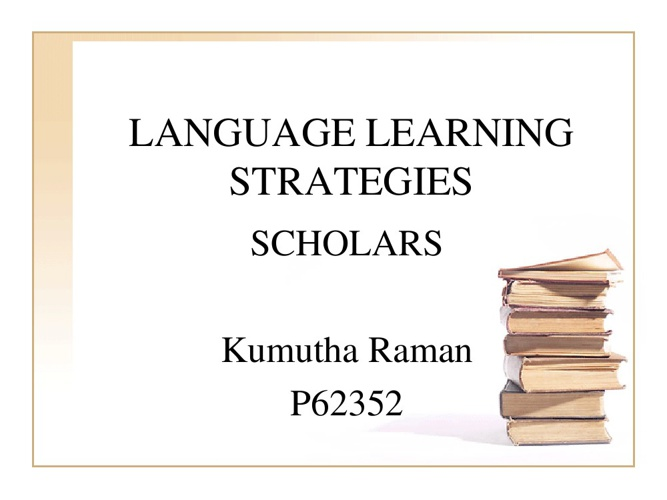 Scholars of Language Learning Strategy