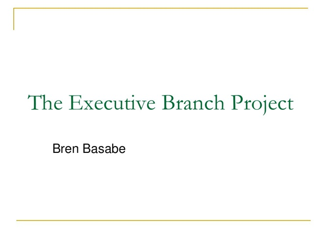 The Executive Branch Project