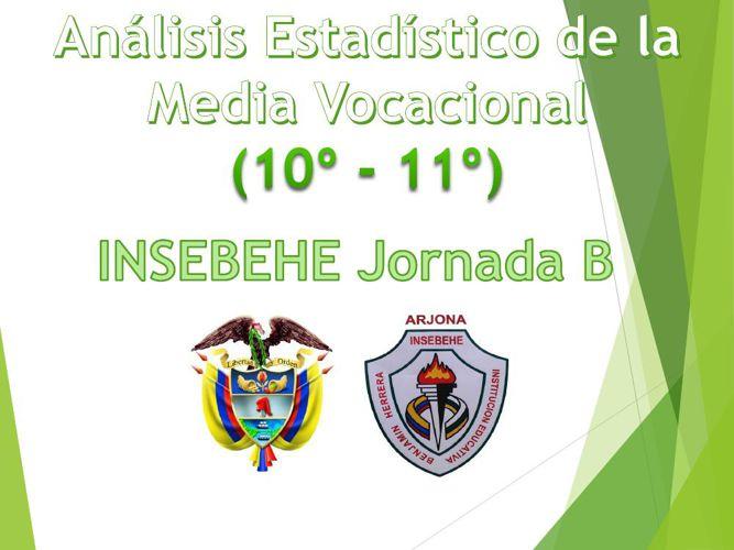 Análisis Estadístico de la Media Vocacional INSEBEHE JB 2015