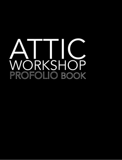 Attic Workshop Profolio Book