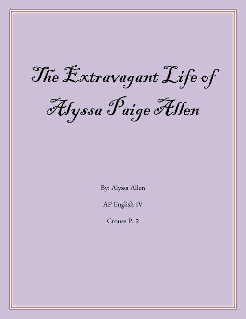 The Extravagant Life of Alyssa Paige Allen