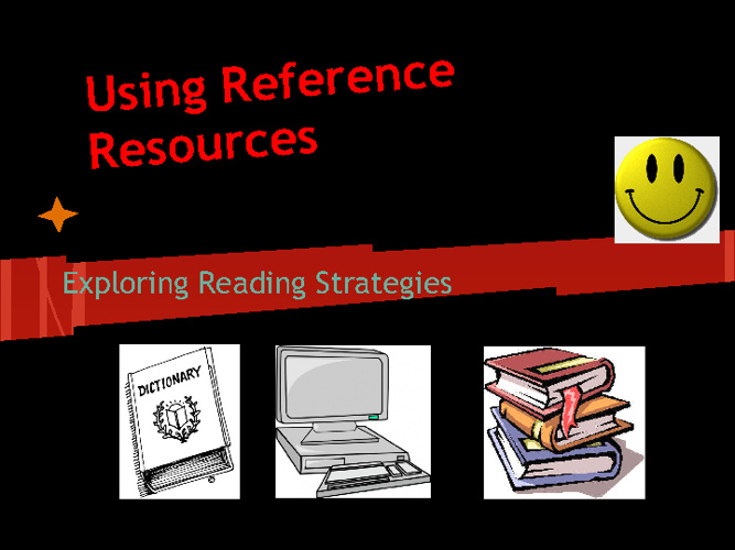 Exploring Reading Strategies-Using Reference sources