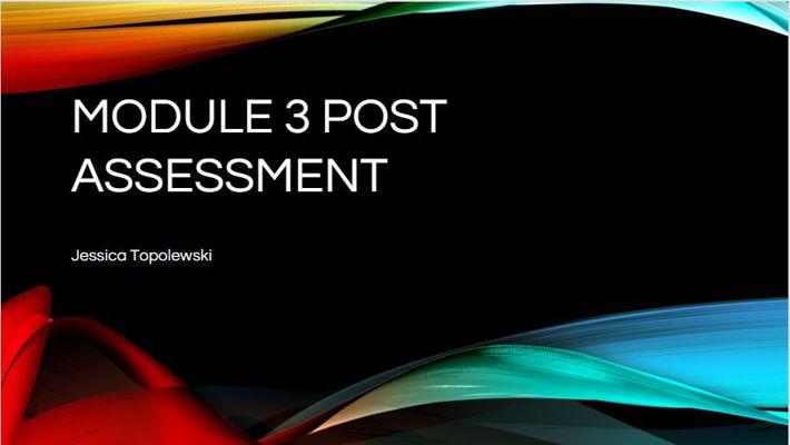 Module 3 Post Assessment