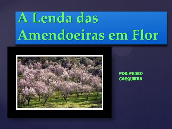 A Lenda das Amendoeiras em Flor-Pedro Casquinha