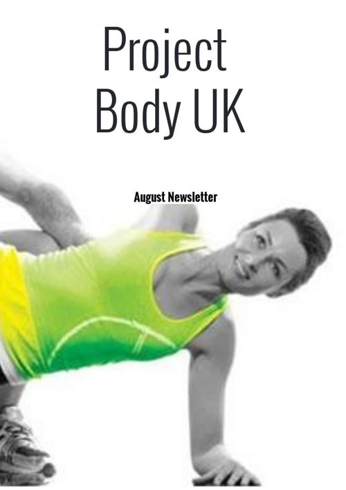 Project Body UK, August Newsletter