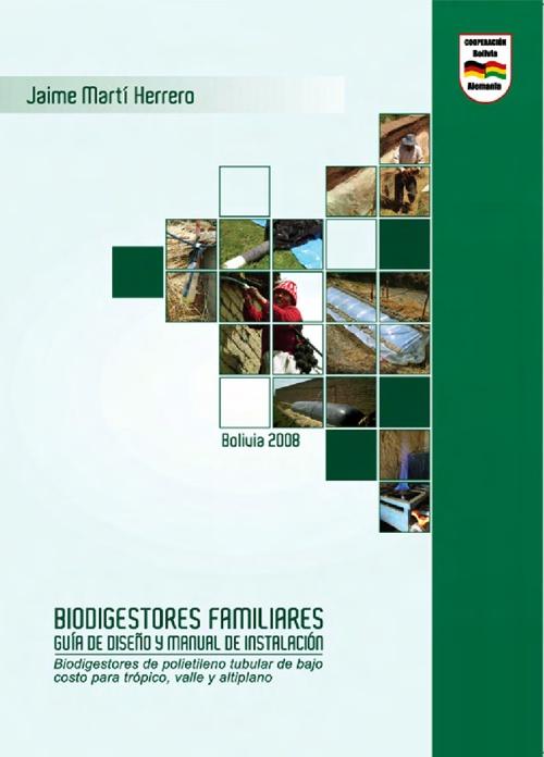 Biodigestores Familiares. Guía de diseño y manual de instalación