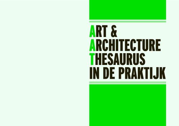 Art & Architecture Thesaurus in de praktijk