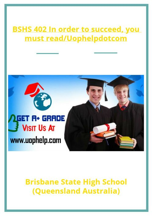 BSHS 402 In order to succeed, you must read/Uophelpdotcom