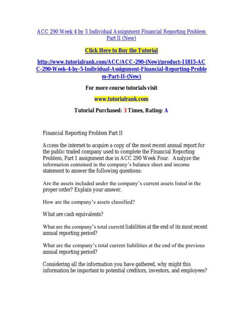 ACC 290 Week 4 by 5 Individual Assignment Financial Reporting Pr