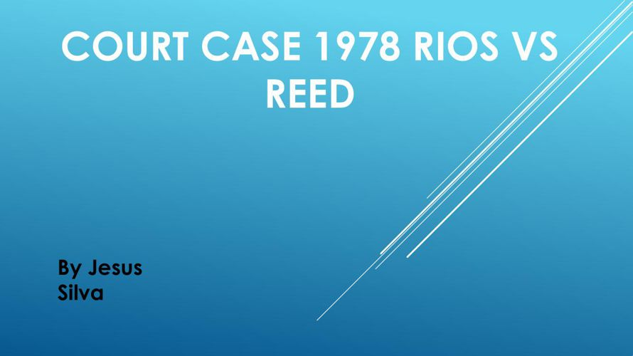 Court Case 1978 Rios vs Reed