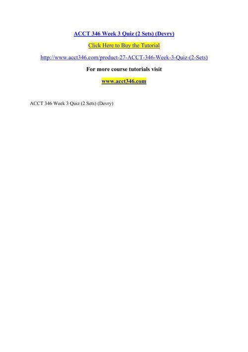 ACCT 346 Week 3 Quiz (2 Sets) (Devry)