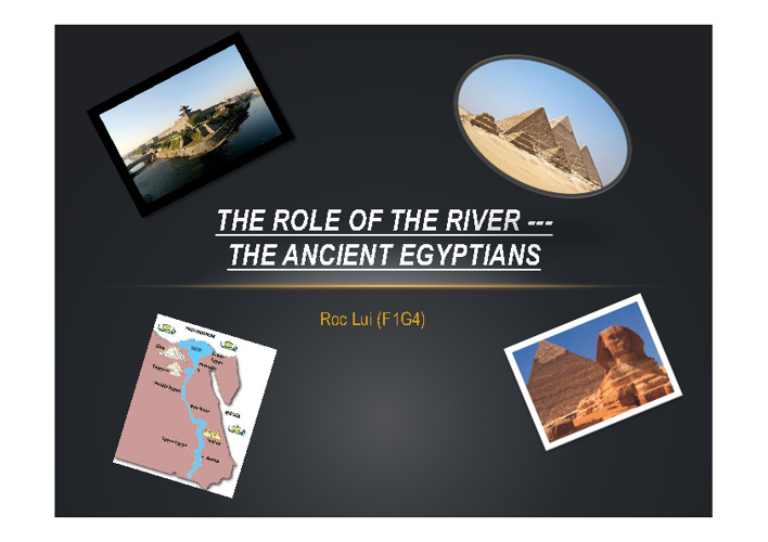 The Role of the River --- The Ancient Egyptians
