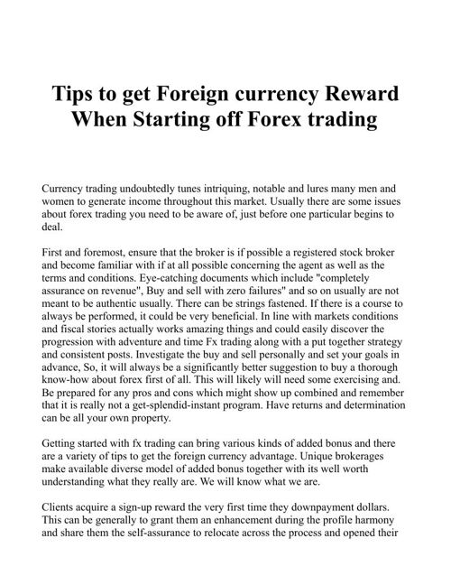 Tips to get Foreign currency Reward When Starting off Forex trad
