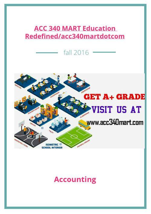 ACC 340 MART Education Redefined/acc340martdotcom