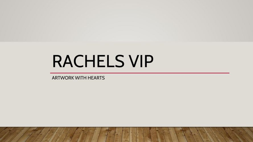 Rachel%27s VIP - Feb 14.pptx