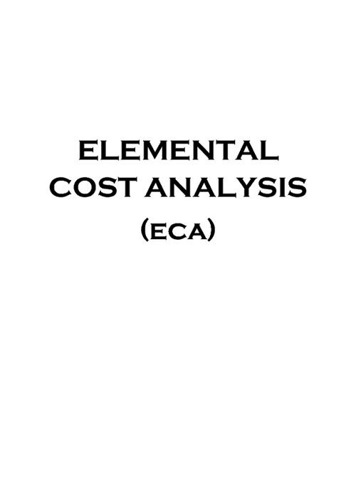 ELEMENTAL COST ANALYSIS (ECA)