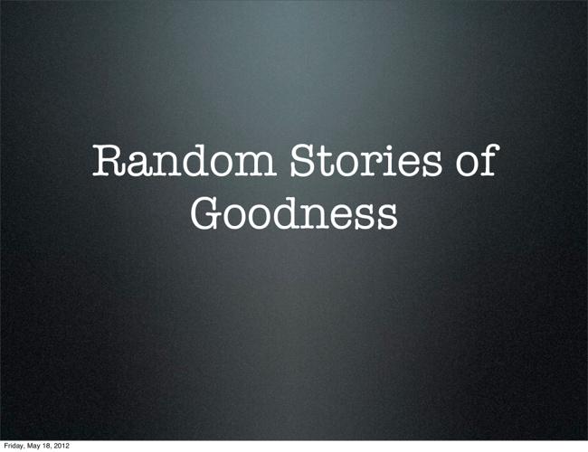 Random Stories of Goodness