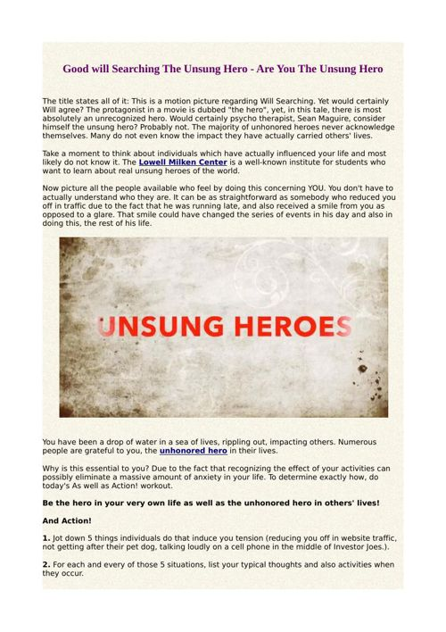 Good will Searching The Unsung Hero - Are You The Unsung Hero