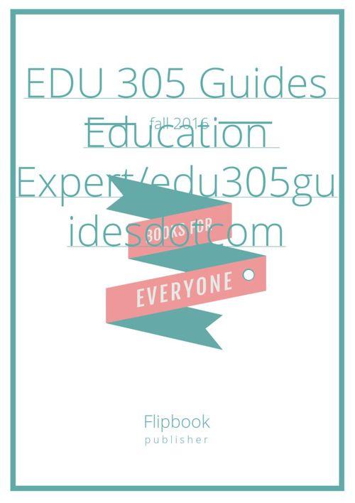 EDU 305 Guides  Education Expert/edu305guidesdotcom