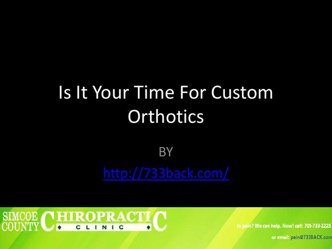 Is It Your Time For Custom Orthotics