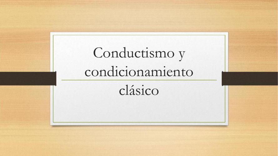 Conductismo y condicionamiento clasico