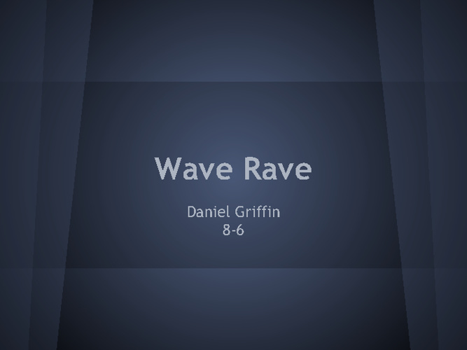 Daniel Griffin Wave Rave