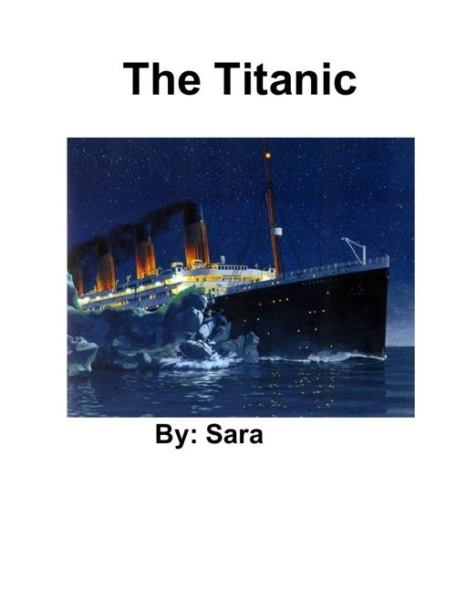 The Titanic - Sara